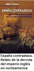 libro españa contraataca relato derrota del imperio ingles en norteamerica