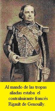 Al mando de las tropas aliadas estaba  el contralmirante francés Rigault de Genouilly.